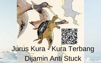 Jurus Kura – Kura Terbang Dijamin Anti Stuck