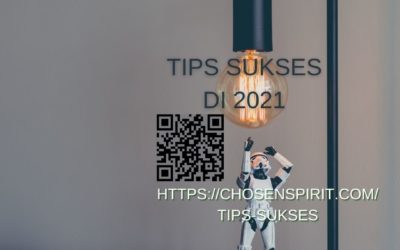Tips Sukses di 2021…..